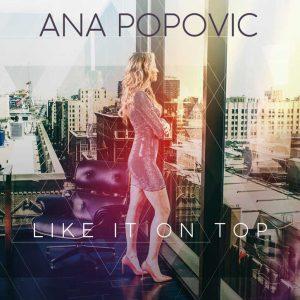 AnaPopovic_LikeItOnTop