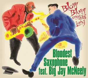 BLOODEST SAXOPHONE feat. BIG JAY McNEELY / Blow Blow All Night Long