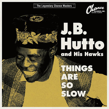 J.B.Hutto & His Hawks / Things Are So Slow