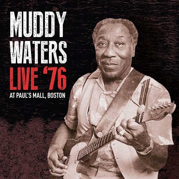 MUDDY WATERS / LIVE '76 AT PAUL'S MALL BOSTON