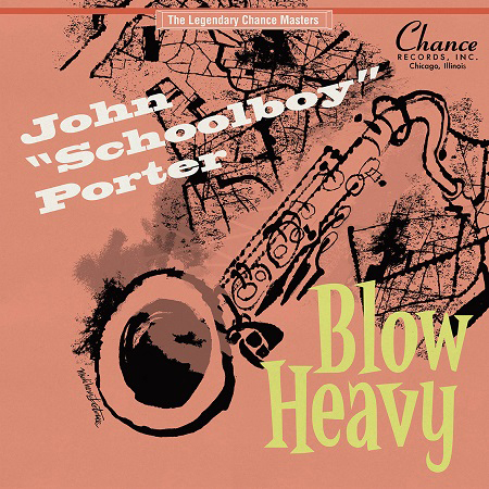 "JOHN ""SCHOOLBOY""PORTER/Blow Heavy"