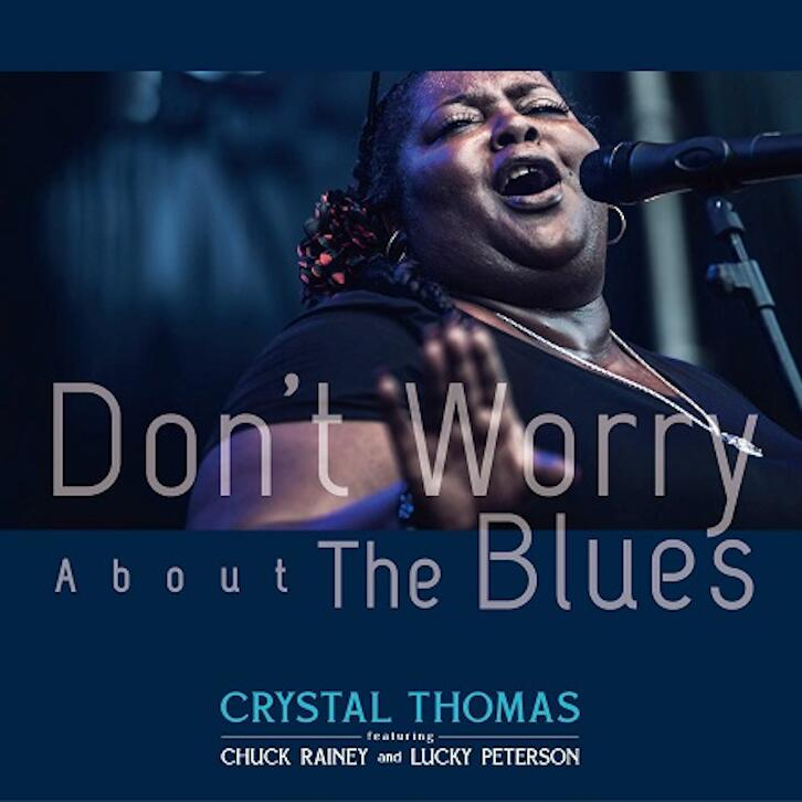 Crystal Thomas/Don't Worry About The Blues