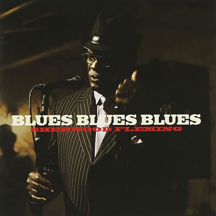 Sherwood Fleming/Blues Blues Blues