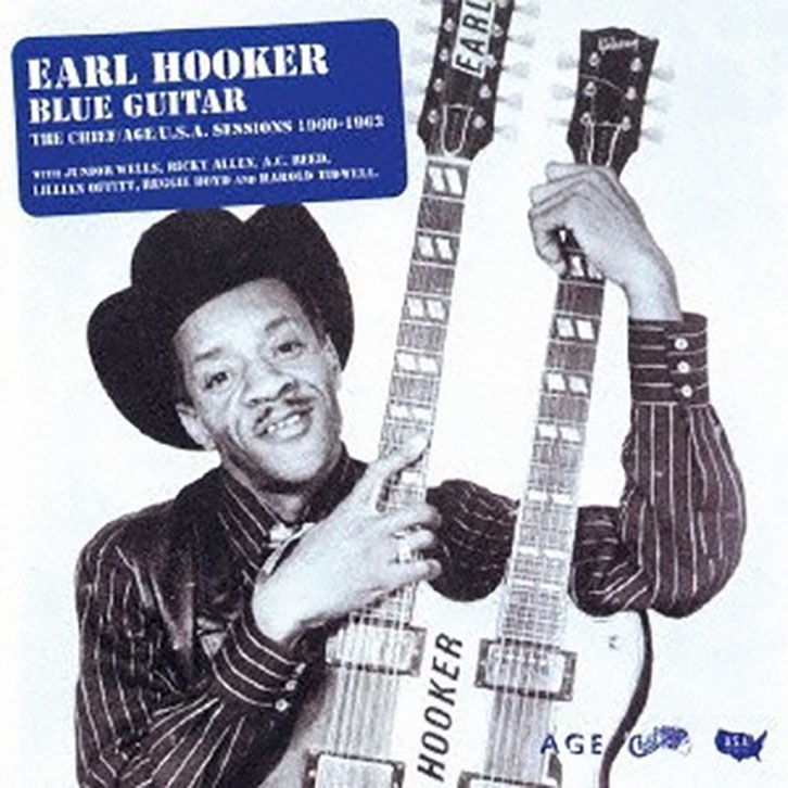EARL HOOKER/BLUE GUITER THE CHIEF/AGE/U.S.A. SESSIONS 1960-1963